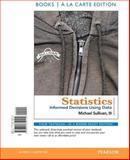 Statistics : Informed Decisions Using Data, Books a la Carte Edition, Sullivan, Michael Iii, 0321759117