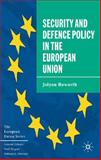 Security and Defence Policy in the European Union 9780333639115