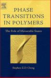 Phase Transitions in Polymers : The Role of Metastable States, Cheng, Stephen Z. D., 0444519114