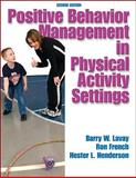 Positive Behavior Mangement in Physical Activity Settings, Barry Lavay and Ron French, 0736049118