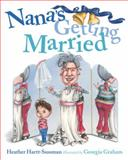 Nana's Getting Married, Heather Hartt-Sussman, 088776911X