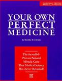 Your Own Perfect Medicine, Martha M. Christy, 0963209116