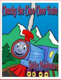 Chucky the Choo Choo Train, Shirley Mendonca, 1500469114