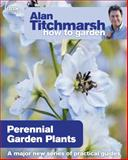 Perennial Garden Plants, Alan Titchmarsh, 184607911X