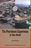The Petroleum Experience of Abu Dhabi : The Emirates Center for Strategic Studies and Research, Suleiman, Atef and Emirates Center for Strategic Studies and Research Staff, 9948009118