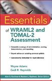 Essentials of WRAML2 and TOMAL-2 Assessment, Adams, Wayne and Reynolds, Cecil R., 0470179112