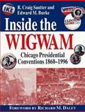 Inside the Wigwam, R. Craig Sautter and Edward M. Burke, 0829409114