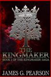 The Kingmaker (Book I of the Kingmaker Saga), James Pearson, 1495449114