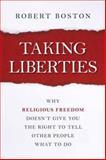 Taking Liberties, Robert Boston, 1616149116