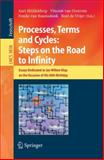 Processes, Terms and Cycles: Steps on the Road to Infinity : Essays Dedicated to Jan Willem Klop on the Occasion of his 60th Birthday, , 354030911X