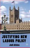 Justifying New Labour Policy, Atkins, Judi, 0230279112