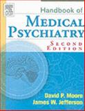 Handbook of Medical Psychiatry, Moore, David P. and Jefferson, James W., 0323029116