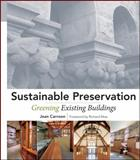 Sustainable Preservation : Greening Existing Buildings, Carroon, Jean, 0470169117
