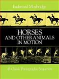 Horses and Other Animals in Motion, Eadweard Muybridge, 0486249115