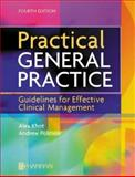 Practical General Practice : Guidelines for Effective Clinical Management, Khot, Alex and Polmear, Andrew, 0750649119