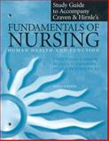 Study Guide to Accompany Fundamentals of Nursing : Human Health and Function, Craven, Ruth F. and Hirnle, Constance J., 0781719119