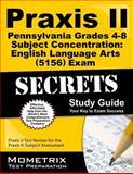 Praxis II Pennsylvania Grades 4-8 Subject Concentration English Language Arts (5156) Exam Secrets Study Guide : Praxis II Test Review for the Praxis II Subject Assessments, Praxis II Exam Secrets Test Prep Team, 1627339116