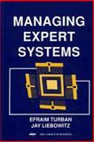 Managing Expert Systems, Efraim Turban, Jay Liebowitz, 187828911X