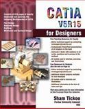 CATIA V5R15 for Designers, Sham Tickoo, 1932709118