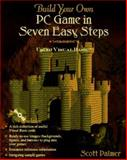 Build Your Own PC Game in Seven Easy Steps : Using Visual Basic, Palmer, Scott, 0201489112