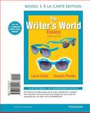 The Writer's World : Essays, Books a la Carte Edition, Gaetz, Lynne and Phadke, Suneeti, 0321899113