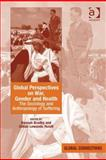 Global Perspectives on War Gender and Health : The Sociology and Anthropology of Suffering, Hundt, Gillian Lewando and Bradby, Hannah, 0754699110