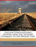 English Constitutional History from the Teutonic Conquest to the Present Time, Thomas Pitt Taswell-Langmead and Charles Henry Edward Carmichael, 114977911X