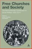 Free Churches and Society : The Nonconformist Contribution to Social Welfare 1800-2010, , 1441109110
