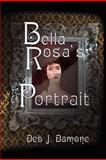 Bella Rosa's Portrait, Deb Damone, 1478149116