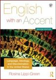 English with an Accent : Language, Ideology and Discrimination in the United States, Lippi-Green, Rosina, 0415559111