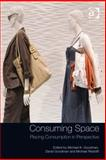Consuming Space : Placing Consumption in Perspective,, 0754689115