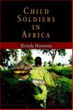 Child Soldiers in Africa, Honwana, Alcinda, 0812239113