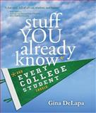 Stuff You Already Know : And Every College Student Should, DeLapa, Gina, 0989629112