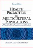 Health Promotion in Multicultural Populations : A Handbook for Practitioners and Students, Huff, Robert M. and Kline, Michael V., 1412939119