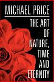 The Art of Nature, Time and Eternity, Michael Price, 1462679110