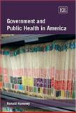 Government and Public Health in America, Hamowy, Ronald, 1845429117