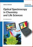 Optical Spectroscopy in Chemistry and Life Sciences : An Introduction, Schmidt, Werner, 3527299114