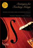 Strategies for Teaching Strings : Building a Successful String and Orchestra Program, Hamann, Donald L. and Gillespie, Robert, 0195369122