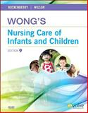Wong's Nursing Care of Infants and Children, Hockenberry, Marilyn J. and Wilson, David, 0323069126