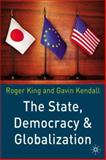 The State, Democracy and Globalization, King, Roger and Kendall, Gavin, 033396912X