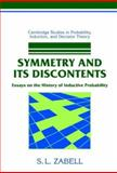 Symmetry and Its Discontents : Essays on the History of Inductive Probability, Zabell, S. L., 052144912X
