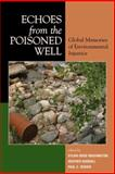 Echoes from the Poisoned Well : Global Memories of Environmental Injustice, Washington, Sylvia Hood, 073910912X