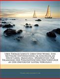 Uber Thomas Lodge's Leben und Werke eine Kritische Untersuchung Im Anschluss an David Laing Inaugural- Dissertation Zur Erlangung der Philosophische, Thomas Lodge and Richard E. Carl, 1143549120