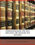 Criminología de Los Delitos de Sangre en Españ, Constancio Bernaldo De Quirs and Constancio Bernaldo De Quirós, 1147509123