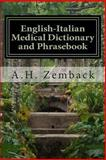 English-Italian Medical Dictionary and Phrasebook, A. H. Zemback, 1493639129