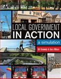 Local Government in Action : A Simulation, Kennedy, Bill and Wilson, Garn N., 1551119129