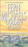 Golden Lasso, Fern Michaels, 1551669129