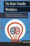 The Brain-Friendly Workplace, Erika Garms, 1562869124