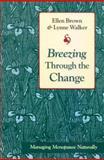 Breezing Through the Change, Ellen Hodgson Brown and Lynne P. Walker, 1883319129