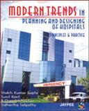 Modern trends in planning and designing of Hospitals : Principles and practice with CD rom by shakti kumar Gupta, Gupta, Shakti Kumar and Kant, Sunil, 8180619125